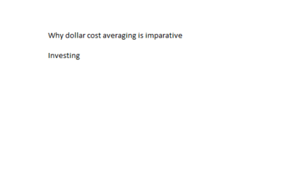 Why Dollar Cost Averaging Is Imperative!